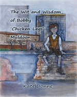 The Wit and Wisdom of Bobby 'Chicken Legs' Muldoon - Book Cover