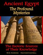 Ancient Egypt, The Profound Mysteries: The Esoteric Sources of Their Knowledge - Book Cover