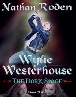 The Dark Stage: Wylie Westerhouse Book 2 - Book Cover