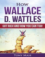 How Wallace D. Wattles Got Rich and How You Can Too! (Article) - Book Cover