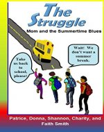 The Struggle: Mom and the Summertime Blues (Loving Our Lives Book 1) - Book Cover