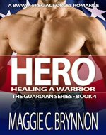 MILITARY ROMANCE: Hero: Healing a Warrior, Book 4: A BWWM Interracial Multicultural Romance (The Guardian Series) - Book Cover
