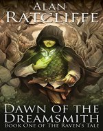 Dawn of the Dreamsmith (The Raven's Tale Book 1) - Book Cover