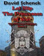 Let Slip The Princesses of War: The Princess Company, Book 1 - Book Cover