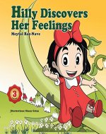 Children's Books: Hilly Discovers Her Feelings: Kids books about growing up and facts of life ages 2-8 ((bedtime stories) (values) (colorful picture books) Book 3) - Book Cover