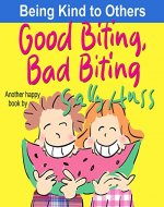 Children's Books: GOOD BITING, BAD BITING (Adorable Rhyming Bedtime Story/Picture Book, About Using Teeth for Biting into Delicious, Nutritious Food for Beginner Readers, with 30 Pictures, Ages 2-7) - Book Cover