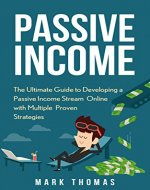 Passive Income: The Proven 10 Methods to Make Over 10k a Month in 90 Days (Top Income Streams, Passive Income, Financial Freedom, Earn Extra Income, Make Money Online) - Book Cover