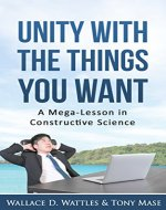 Unity with the Things You Want: A Mega-Lesson in Constructive Science (Article) - Book Cover