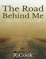 The Road Behind Me: The Lie of Hannah - Book Cover