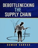 Debottlenecking the Supply Chain - Book Cover