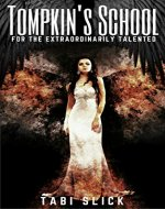 Tompkin's School: For The Extraordinarily Talented - Book Cover