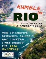 Rumble in Rio: How to Survive Diseases, Crimes, and Cocktail Times During the 2016 Olympics - Book Cover