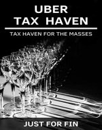 Uber Tax Haven: Tax haven for the masses (Panama Papers & Offshore Tax Havens Book 2) - Book Cover