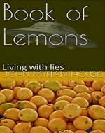 Book of Lemons: Living with lies (Building a better Society 1) - Book Cover