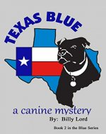 Texas Blue: A Canine Mystery (Blue Series Book 2) - Book Cover