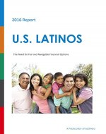 U.S. Latinos: The Need for Fair and Navigable Financial Options - Book Cover