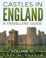 Castles in England - A Travellers' Guide - Volume III - Book Cover