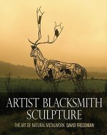 Artist Blacksmith Sculpture: The Art of Natural Metalwork - Book Cover