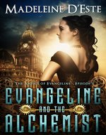 Evangeline and the Alchemist: A Novella: Mystery and Mayhem in steampunk Melbourne (The Antics of Evangeline Book 1) - Book Cover