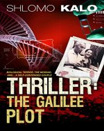 THRILLER: The Galilee Plot: (International Biological Terror, The Mossad, and... A Self-contended Couple) - Book Cover