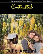 Entrusted: Surrendering the Present (Surrendering Time Book 1) - Book Cover