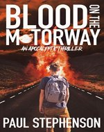 Blood on the Motorway: Book one of the apocalyptic British horror trilogy - Book Cover