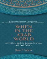 When in the Arab World: An insider's guide to living and working with Arab culture - Book Cover