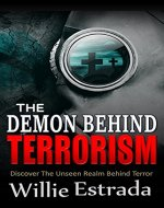 The Demon Behind Terrorism: Discover the unseen realm behind terror - Book Cover