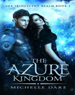 The Azure Kingdom (The Iridescent Realm Book 1) - Book Cover