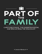 Part of the Family: Christadelphians, the Kindertransport, and Rescue from the Holocaust - Book Cover