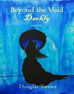 Beyond the Void Darkly (A Christian Time Travel Love Story) - Book Cover