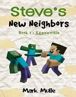 Steve's New Neighbors (Book 1): Steveville (An Unofficial Minecraft Diary Book for Kids Ages 9 - 12 (Preteen) - Book Cover