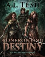Confronting Destiny (Aetherheart Book 1) - Book Cover