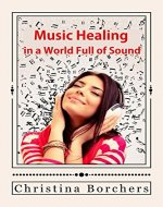 Music Healing in a World Full of Sound - Book Cover