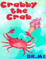 Crabby the Crab: kids books for kids ages 3-6 ages 5-7 children, childrens bedtime stories adventure, early reader storybook collection children's, reading ... water color animal picture book) 2) - Book Cover