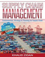 Supply Chain Management: Fundamentals, Strategy, Analytics & Planning for Supply Chain & Logistics Management (Logistics, Supply Chain Management, Procurement) - Book Cover