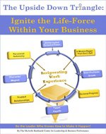 The Upside Down Triangle: Ignite the Life-Force Within Your Business - Book Cover