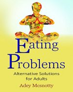 Eating Problems: Alternative Solutions for Adults - Book Cover