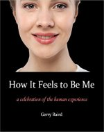 How It Feels to Be Me: A Celebration of the Human Experience - Book Cover