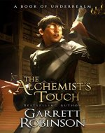 The Alchemist's Touch: A Book of Underrealm (The Academy Journals 1) - Book Cover