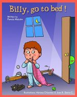 Billy Go To Bed: Bedtime story for children (Billy Series Book 1) - Book Cover