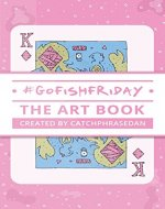 GoFishFriday: The Art Book - Book Cover