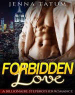 Forbidden Love (A Sweet Billionaire Stepbrother Romance Book 1) - Book Cover