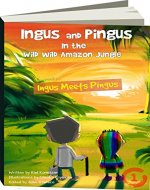 Ingus and Pingus In the Wild Wild Amazon Jungle: Ingus Meets Pingus ~ (Rap-NoveL 1) - Book Cover