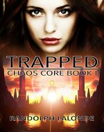 Trapped: Chaos Core Book 1 - Book Cover