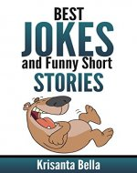 JOKES : Best Jokes And Funny Short Stories (Jokes, Best Jokes, Funny Jokes, Funny Short Stories, Funny Books, Collection of Jokes, Jokes For Adults) - Book Cover