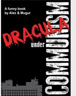 Dracula under communism: a funny book about a vampire in communist time. - Book Cover
