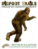 Bigfoot Trails: Pacific Northwest - Book Cover