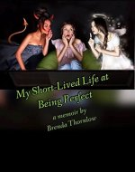 My Short-Lived Life at Being Perfect - Book Cover