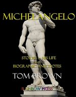Michelangelo: Stories of His Life and Biographic Anecdotes. - Book Cover